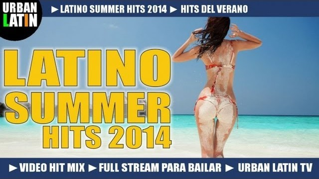 LATINO SUMMER 2014 ► DANCE CLUB HITS ► VIDEO HIT MIX 2014 ► MERENGUE REGGAETON SALSA BACHATA LATIN