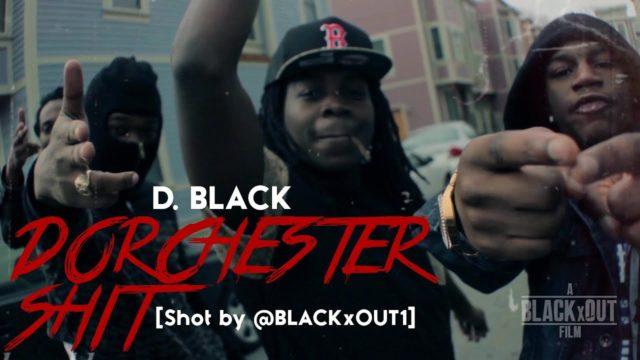 D. Black – Dorchester Shit | Shot by @BLACKxOUT1