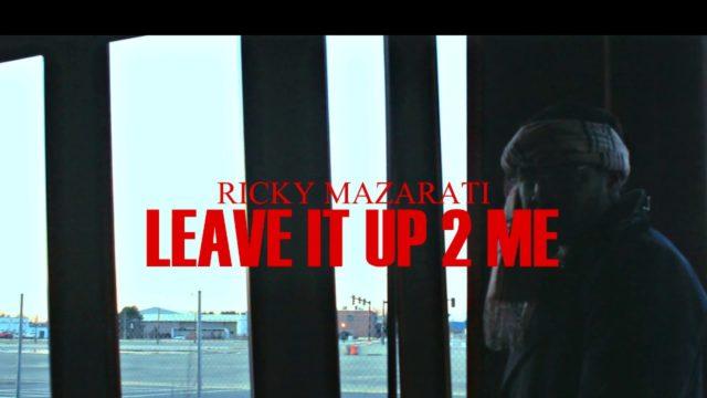 Ricky Mazarati -Leave it up 2 me